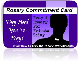 Click here to print up your own Rosary for  Priests Commitment Card [new window will open]