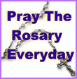 Pray the Rosary everyday