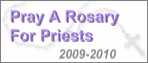 Pray a Rosary for Priests