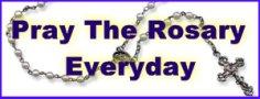 Pray the Rosary everyday